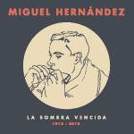 Gráfica de la exposición Miguel Hernández. 1910-2010. La sombra vencida