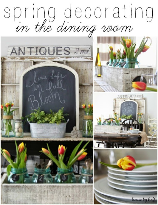 Spring Decorating in the Dining Room - House by Hoff