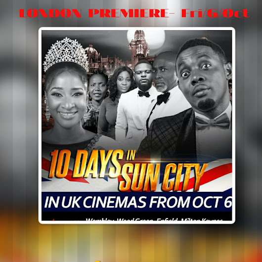 Fri/06/Oct: The London Premiere of Ayo Makun's 10 DAYS IN SUN CITY @ Odeon Greenwich