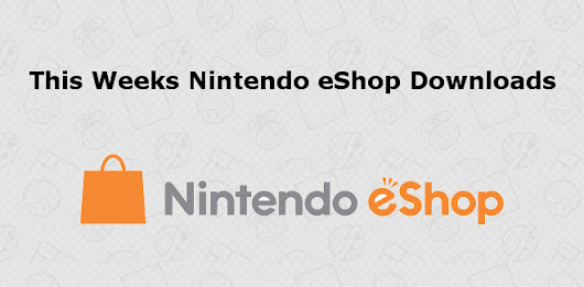 Nintendo eShop Switch & Wii U Releases April 27th 2017