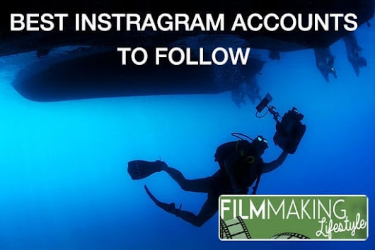 19 of the Best Filmmaking Instagram Accounts You Should Follow • Filmmaking Lifestyle
