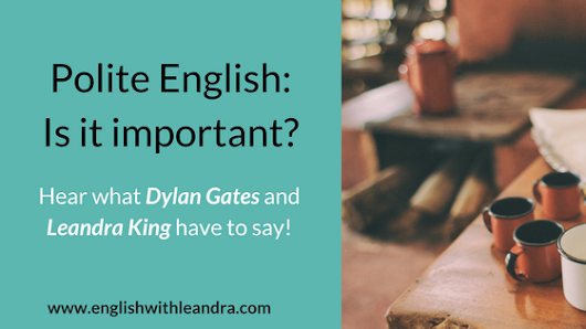 Polite English: Is it important? - English with Leandra