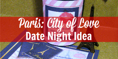 "Have a Fun ""Night in Paris"" Themed Date Night"