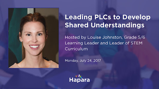 Leading PLCs to Develop Shared Understandings | Hapara