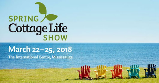 Visit Us at the 2018 Spring Cottage Life Show
