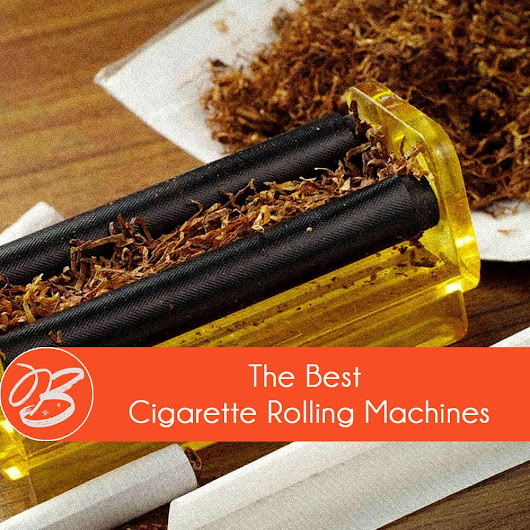 Best Cigarette Rolling Machines (Jan. 2017) - A guide to the best