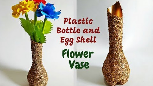 Plastic Bottle And Egg Shell Flower Vase