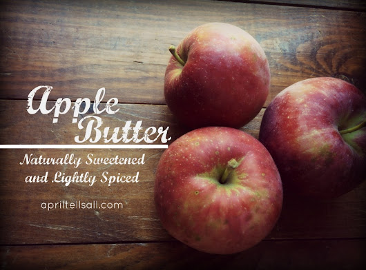 Apple Butter | April Tells All