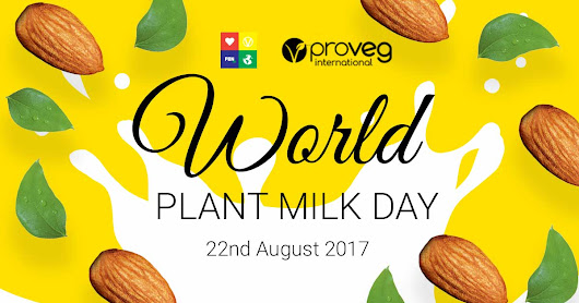 World Plant Milk Day - 22nd August 2017 - Celebrating the huge selection of plant based milks