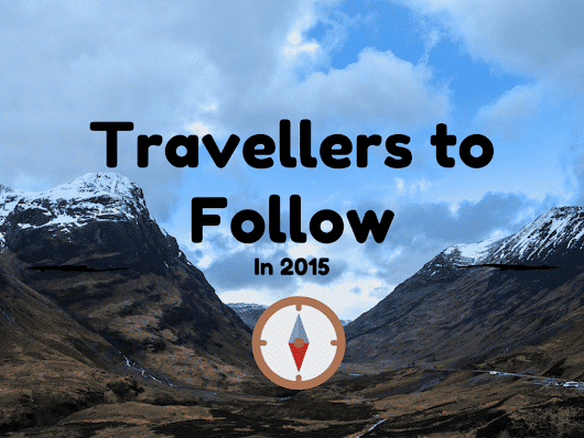 8 Travellers to Keep Your Eye on in 2015 - Eat Sleep Breathe Travel