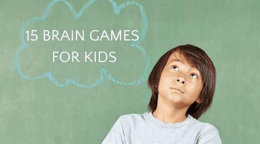 15 Brain Games for Kids that Will Make Them Smarter