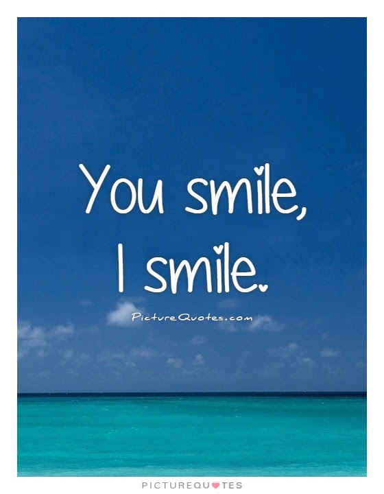 You smile, I smile  Picture Quotes