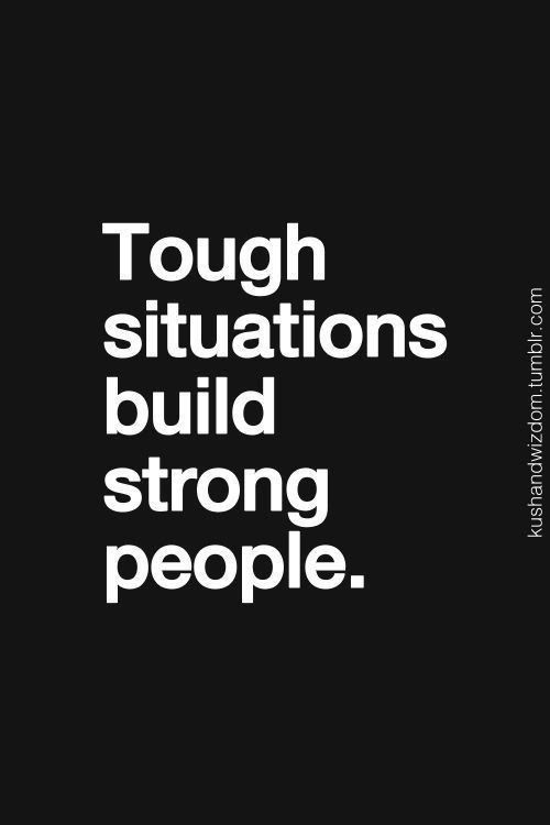 Tough situations build strong people. | Inspiration for Entrepreneurs | Pinterest