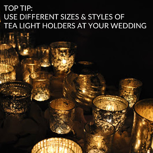 Top Tip: Use Different Styles and Sizes of Tea Lights at Weddings