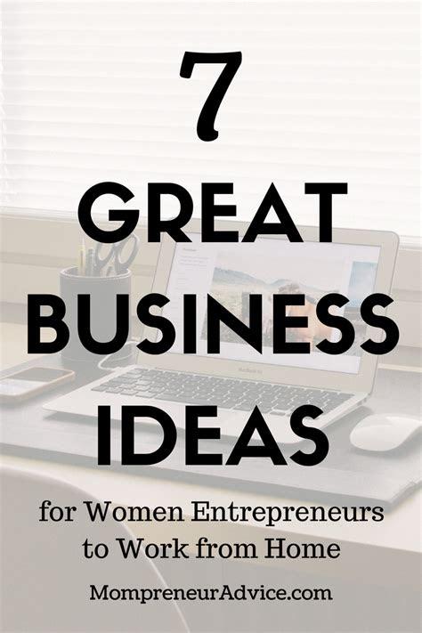 great business ideas  women  work  home