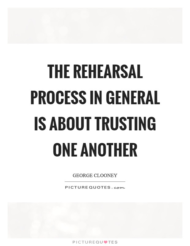 The Rehearsal Process In General Is About Trusting One Another