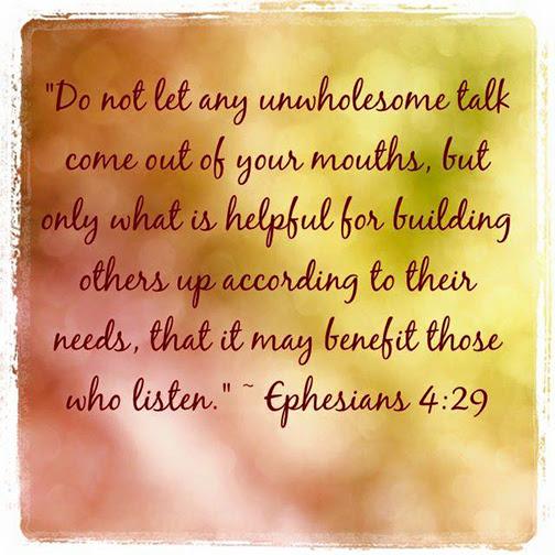 [Graphic of Ephesians 4:29]