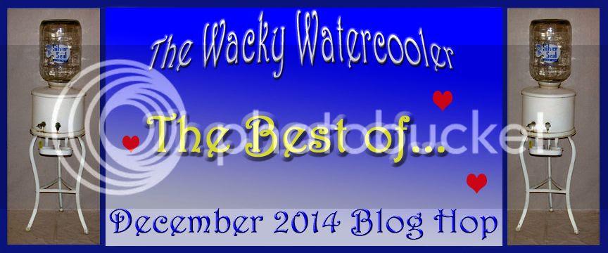 Wacky Watercooler 2014 Best of Blog Hop
