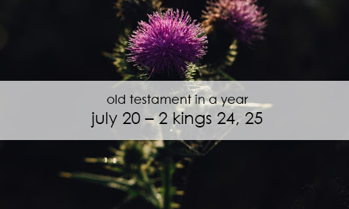 Old Testament In a Year: July 20 – 2 Kings 24, 25