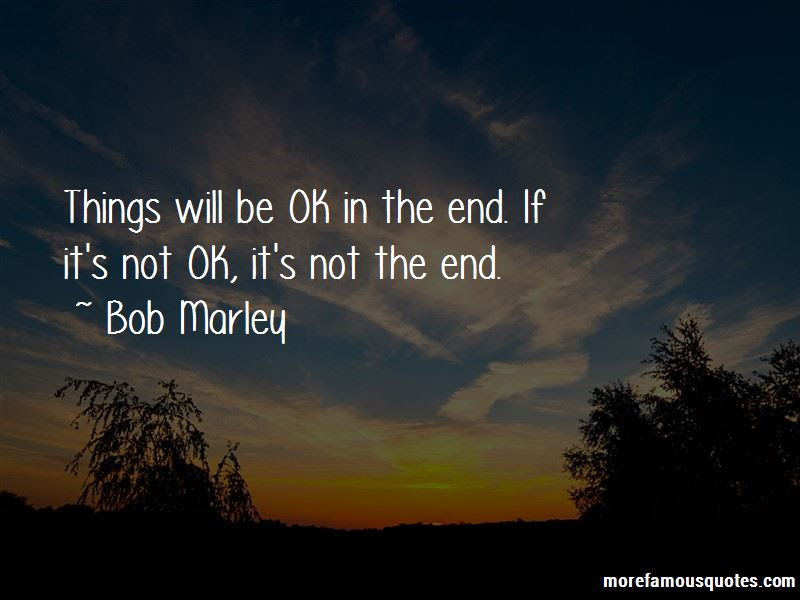 Things Will Be Ok Quotes Top 35 Quotes About Things Will Be Ok From