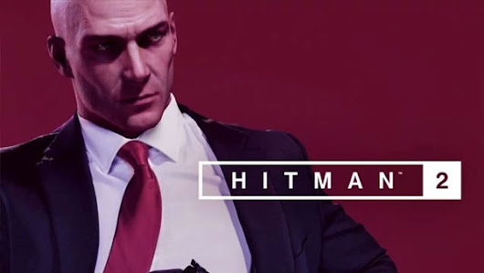 HITMAN 2 Is Out Now On Xbox One, PlayStation 4 & Microsoft Windows PC - XboxOne-HQ.COM