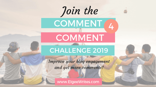 Join the Comment 4 Comment Challenge 2019! | Elgee Writes