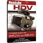 Vortex Media HandsOn HDV - A Complete Guide to The HVR-Z1U and HDR-FX1 Camcorders