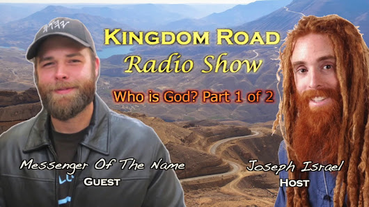 """Who is God?"" 1 of 2 Messenger Of The Name on Joseph Israel's Kingdom Road Radio - YouTube"
