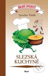 Krajova specialita: Slezska kuchyne (Jaroslav Vasak)