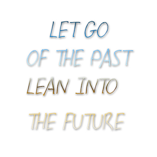 Let Go Of The Past Lean Into The Future - Three Point Nutrition