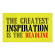 SOLD! - THE GREATEST INSPIRATION IS DEADLINE FUNNY MEME POSTER