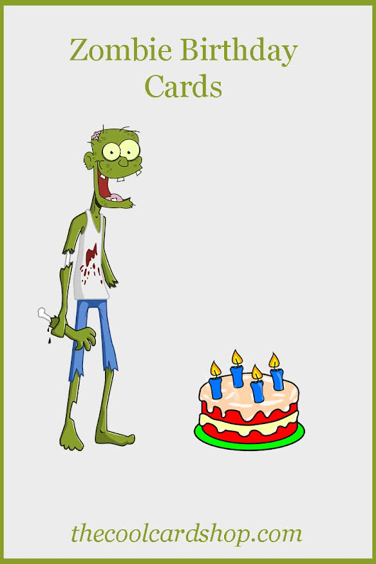 Zombie Birthday Cards - The Cool Card Shop
