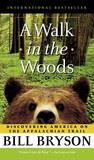 A Walk in the Woods: Rediscovering America Along the Appalachian Trail