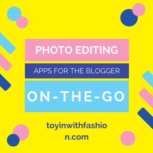 5 PHOTO EDITING APPS FOR BLOGGERS ON-THE-GO