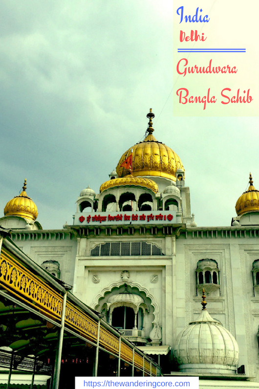 Visit the holy Gurudwara Bangla Sahib -Delhi, India