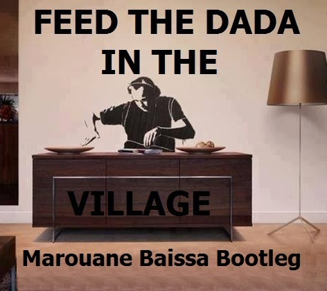 Feed The Dada in The Village (M.Marouane Baissa Bootleg)