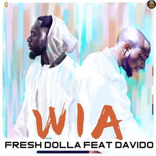"DOWNLOAD MUSIC || Fresh Dolla – ""Wia"" ft. Davido"