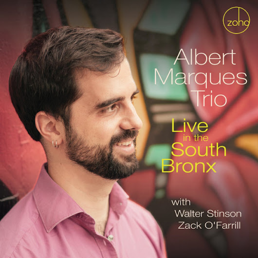 Albert Marqués Trio: Live In The South Bronx - Latin Jazz Network