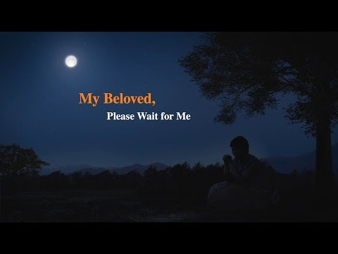 "The Church of Almighty God | Love God All My Life - ""My Beloved, Please Wait for Me"" (Official Music Video)"