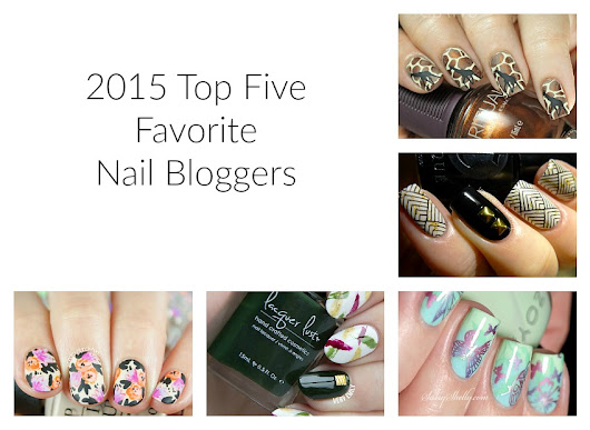 My Top Five Favorite Bloggers of 2015 - Nail Art