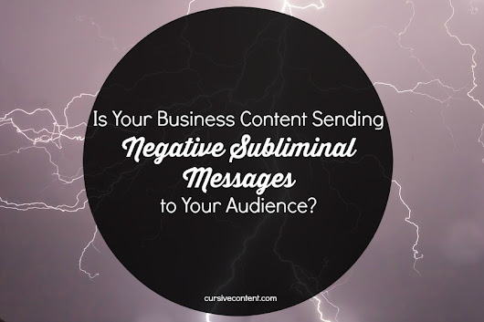 Is Your Business Content Sending Negative Messages?