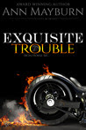 Exquisite Trouble