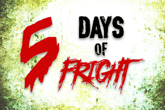 5 Days of Fright - Love Horror film reviews and news