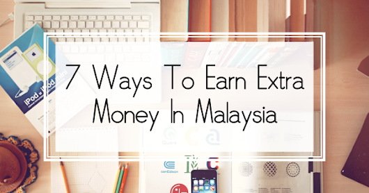 7 Ways To Earn Extra Money In Malaysia