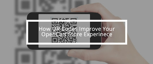 How QR Codes Improve Your OpenCart Store Experience - Blogs | iSenseLabs