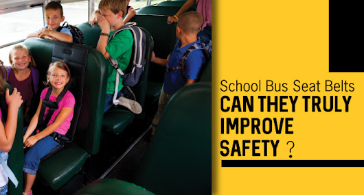 School Bus Seat Belts: Can They Truly Improve Safety?