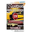 Amazon.com: 12 Guardians: Alpha and Omega Book 1 eBook: Tim Hamblin: Kindle Store