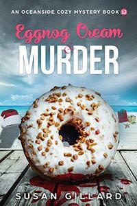 Eggnog Cream & Murder by Susan Gillard