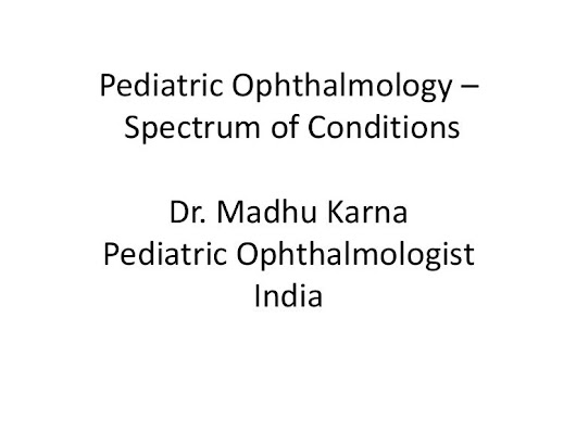 Pediatric ophthalmology spectrum: Dr. Madhu Karna