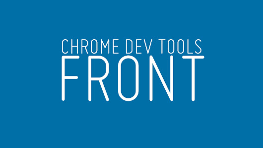 Chrome DevTools: Front to Back by Katie Fenn